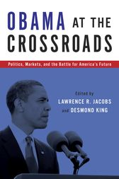 Obama at the Crossroads by Lawrence R. Jacobs