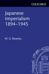 Japanese Imperialism, 1894-1945 by W. G. Beasley