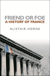 Friend or Foe by Alistair Horne