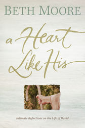 A Heart Like His by Beth Moore
