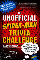 The Unofficial Spider-Man Trivia Challenge by Alan Kistler