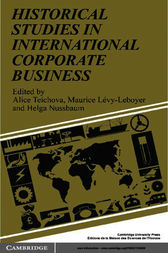 Historical Studies in International Corporate Business by Alice Teichova