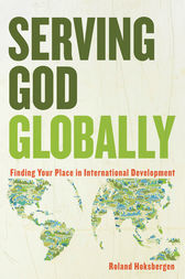 Serving God Globally by Roland Hoksbergen