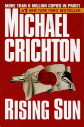 Rising Sun: A Novel by Michael Crichton