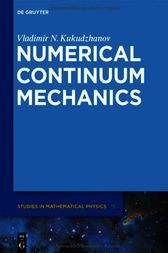 Numerical Continuum Mechanics by Vladimir N. Kukudzhanov
