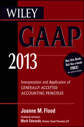 Wiley GAAP 2013 by Joanne M. Flood