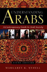 Understanding Arabs, Fifth Edition by Margaret  K. Nydell