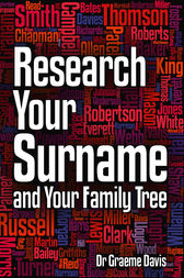 Research Your Surname and Your Family Tree by Dr Graeme Davis