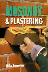 Masonry and Plastering by Mike Lawrence