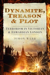 Dynamite, Treason & Plot by Simon Webb