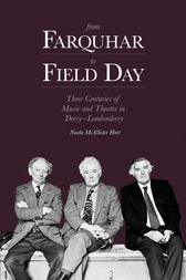 From Farquhar to Field Day by Dr. Nuala McAlistair Hart