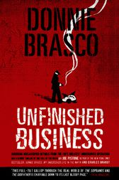 Donnie Brasco: Unfinished Business by Joe Pistone