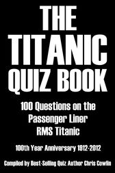 The Titanic Quiz Book by Chris Cowlin