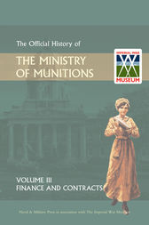 Official History of the Ministry of Munitions Volume III