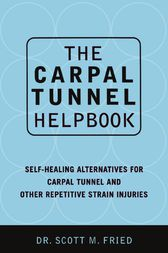 The Carpal Tunnel Helpbook by Scott Fried