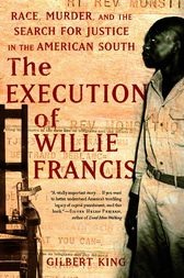 The Execution of Willie Francis by Gilbert King