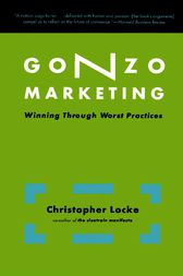 Gonzo Marketing by Christopher Locke