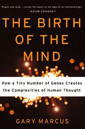 The Birth of the Mind by Gary Marcus