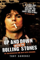 Up and Down with The Rolling Stones - My Rollercoaster Ride with Keith Richards by Tony Sanchez