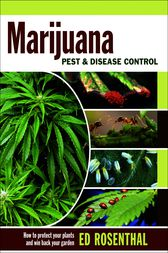Marijuana Pest and Disease Control by Ed Rosenthal