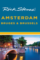 Rick Steves' Amsterdam, Bruges & Brussels by Rick Steves