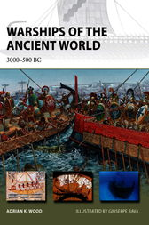 Warships of the Ancient World by Adrian Wood