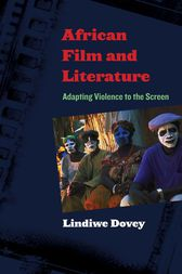 African Film and Literature by Lindiwe Dovey