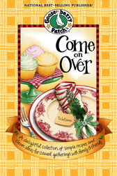 Come on Over Cookbook by Gooseberry Patch