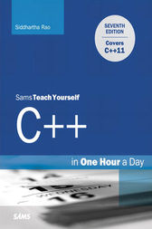 Sams Teach Yourself C++ in One Hour a Day by Siddhartha Rao