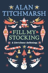 Alan Titchmarsh's Fill My Stocking by Alan Titchmarsh
