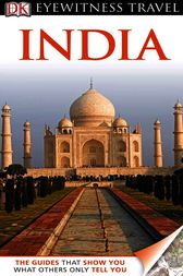 DK Eyewitness Travel Guide: India by Dorling Kindersley Ltd