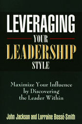 Leveraging Your Leadership Style by John Jackson