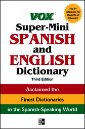 Vox Super-Mini Spanish and English Dictionary, 3rd Edition by Vox