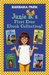 Junie B.'s First Ever Ebook Collection! by Barbara Park