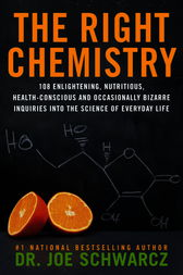 The Right Chemistry by Joe Schwarcz