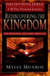 Rediscovering the Kingdom Daily Devotional Journal by Myles Munroe