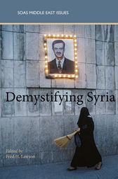 Demystifying Syria by Fred H. Lawson