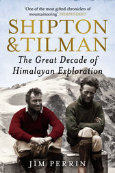 Shipton and Tilman by Jim Perrin