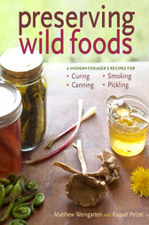 Preserving Wild Foods by Raquel Pelzel
