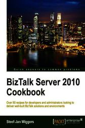 BizTalk Server 2010 Cookbook by Steef-Jan Wiggers