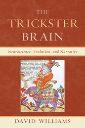 The Trickster Brain by David Williams