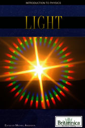 Light by Britannica Educational Publishing;  Michael Anderson