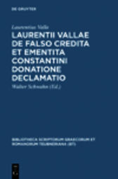 Laurentii Vallae de falso credita et ementita Constantini donatione declamatio by Laurentius Valla