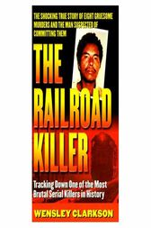 The Railroad Killer by Wensley Clarkson