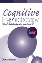 Cognitive Hypnotherapy: What's that about and how can I use it? by Trevor Silvester