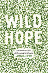 Wild Hope by Andrew Balmford