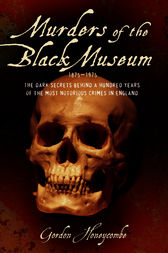 Murders of the Black Museum by Gordon Honeycombe