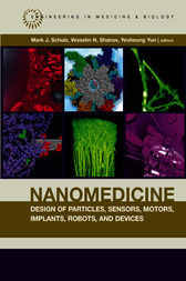 Nanomedicine Design of Particles, Sensors, Motors, Implants, Robots, and Devices by Mark J. Schulz
