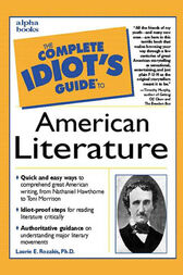 The Complete Idiot's Guide to American Literature by Laurie Rozakis