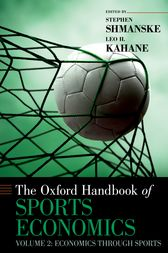The Oxford Handbook of Sports Economics by Stephen Shmanske